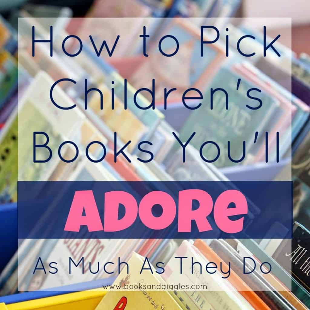10 Tips for Choosing Kids' Books that You'll Like Too