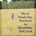 How to Prepare Your Preschooler for Reading Success