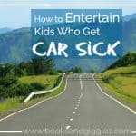 How to Entertain Kids Who Get Car Sick {Road Trip Survival Guide}