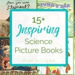 20+ Inspiring Science Picture Books