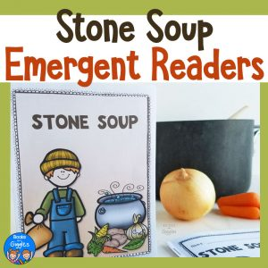 Stone Soup emergent readers
