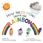 How the Crayons Saved the Rainbow cover