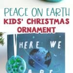 Peace on Earth ornaments and salt dough activity for the book Here We Are by Oliver Jeffers