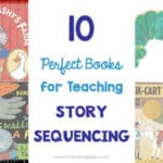 10 Books for Teaching Story Sequencing and More