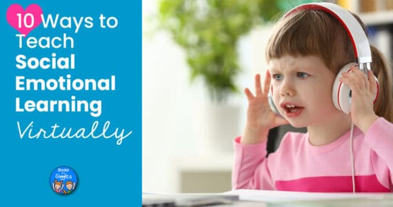 10 ways to teach social emotional learning virtually title with picture of girl wearing headphones looking at computer