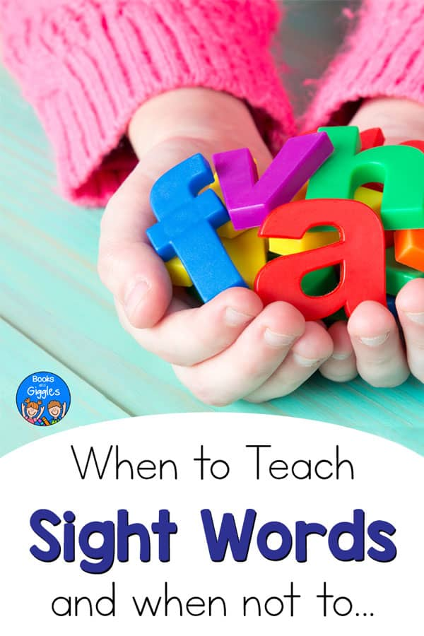 "Child's hands holding plastic letters and the title ""When to Teach Sight Words and when not to..."""