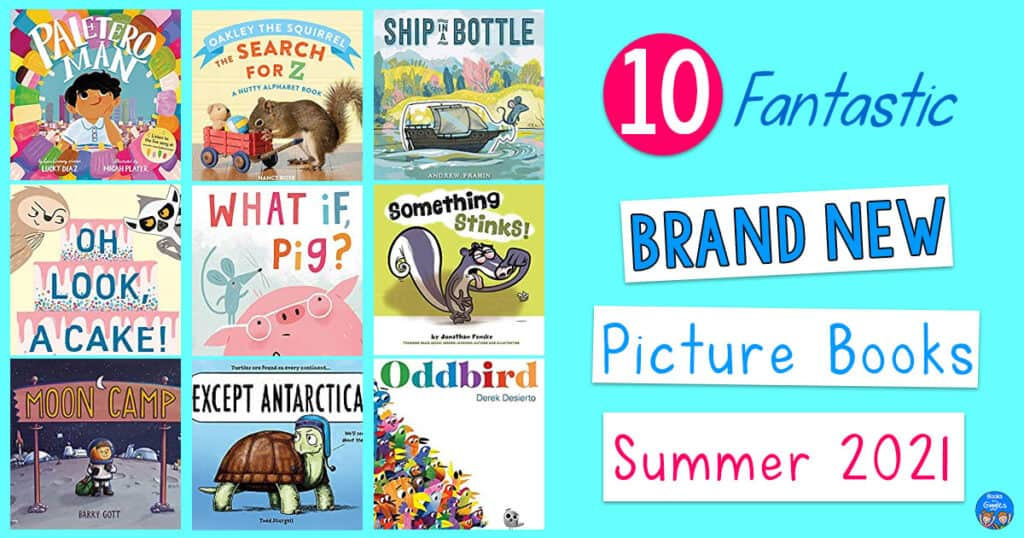 10 fantastic new picture books for summer 2021 showing a collage of 9 book covers from the blog post